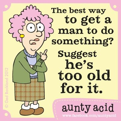 aunty acid tell man to old